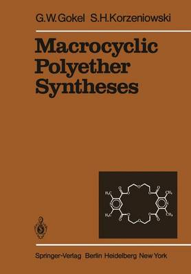 Macrocyclic Polyether Syntheses - Reactivity and Structure: Concepts in Organic Chemistry 13 (Hardback)