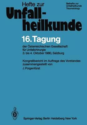 """16. Tagung Der Osterreichischen Gesellschaft Fur Unfallchirurgie - Hefte zur Zeitschrift  """"Der Unfallchirurg"""" 157 (Paperback)"""