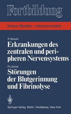 Erkrankungen Des Zentralen Und Peripheren Nervensystems / Storungen Der Blutgerinnung Und Fibrinolyse - Fortbildung (Paperback)