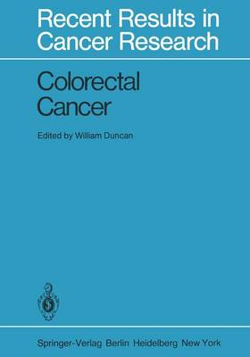 Colorectal Cancer: 3rd Symposium on Clinical Oncology : Papers - Recent Results in Cancer Research 83 (Hardback)
