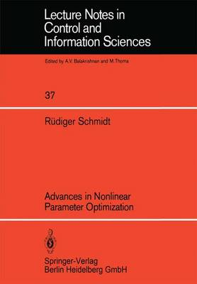 Advances in Nonlinear Parameter Optimization - Lecture Notes in Control and Information Sciences 37 (Paperback)