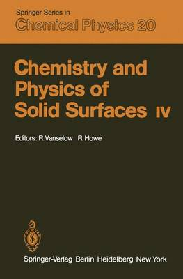 Chemsitry and Physics of Solid Surfaces: Part IV: International Summer Institute in Surface Science : Papers - Springer Series in Chemical Physics 20 (Hardback)
