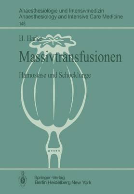 Massivtransfusionen - Anaesthesiologie und Intensivmedizin / Anaesthesiology and Intensive Care Medicine 146 (Paperback)