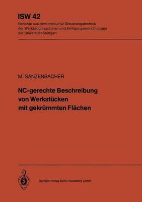 Nc-Gerechte Beschreibung Von Werkst cken Mit Gekr mmten Fl chen - Isw Forschung Und Praxis 42 (Paperback)