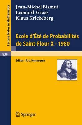 Ecole D'Ete de Probabilites de Saint-Flour X, 1980 - Lecture Notes in Mathematics 929 (Paperback)