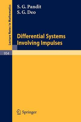 Differential Systems Involving Impulses - Lecture Notes in Mathematics 954 (Paperback)