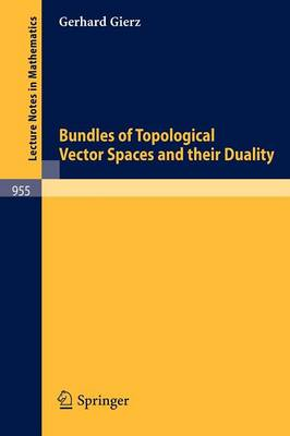 Bundles of Topological Vector Spaces and Their Duality - Lecture Notes in Mathematics 955 (Paperback)