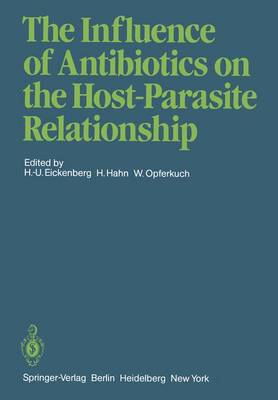 The Influence of Antibiotics on the Host-Parasite Relationship (Paperback)