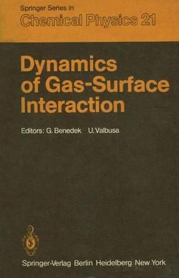 Dynamics of Gas Surface Interation (Hardback)