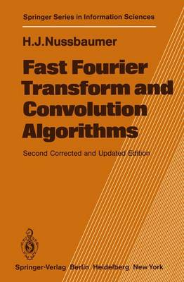 Fast Fourier Transform and Convolution Algorithms - Springer Series in Information Sciences 2 (Paperback)