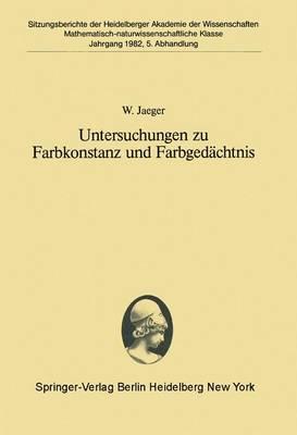 Untersuchungen zu Farbkonstanz und Farbgedachtnis - Sitzungsberichte der Heidelberger Akademie der Wissenschaften / Sitzungsber.Heidelberg 82 1982 / 5 (Paperback)