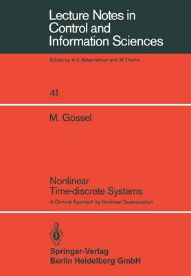 Nonlinear Time-discrete Systems: A General Approach by Nonlinear Superposition - Lecture Notes in Control and Information Sciences 41 (Paperback)