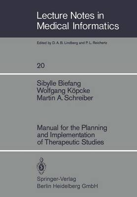 Manual for the Planning and Implementation of Therapeutic Studies - Lecture Notes in Medical Informatics 20 (Paperback)