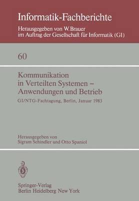 Kommunikation in Verteilten Systemen - Anwendungen und Betrieb: Gi/Ntg - Fachtagung, Berlin, 19-21 Januar, 1983 - Informatik-Fachberichte / Subreihe Kunstliche Intelligenz 60 (Paperback)