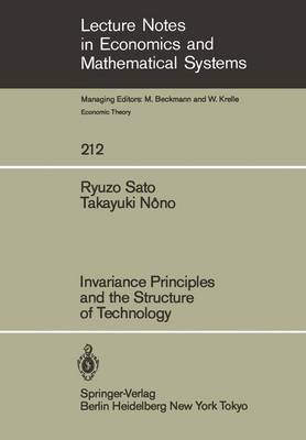 Invariance Principles and the Structure of Technology - Lecture Notes in Economics and Mathematical Systems 212 (Paperback)