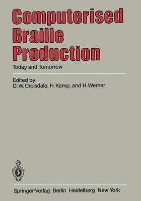 Computerised Braille Production: Today and Tomorrow (Paperback)