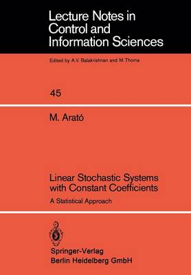 Linear Stochastic Systems with Constant Coefficients: A Statistical Approach - Lecture Notes in Control and Information Sciences 45 (Paperback)