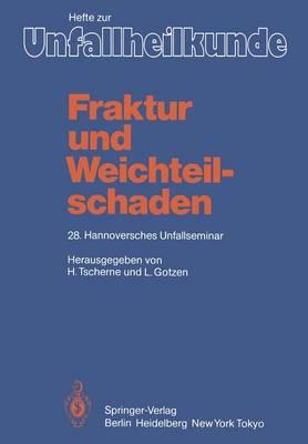 """Fraktur und Weichteilschaden - Hefte zur Zeitschrift  """"Der Unfallchirurg"""" 162 (Paperback)"""