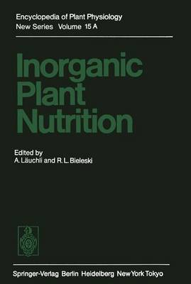Inorganic Plant Nutrition: Inorganic Plant Nutrition - Encyclopedia of Plant Physiology 15 (Hardback)