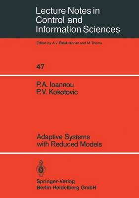 Adaptive Systems with Reduced Models - Lecture Notes in Control and Information Sciences 47 (Paperback)