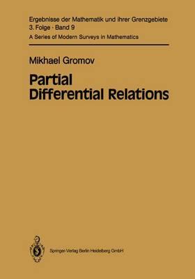 Partial Differential Relations - Ergebnisse der Mathematik und ihrer Grenzgebiete. 3. Folge / A Series of Modern Surveys in Mathematics 9 (Hardback)