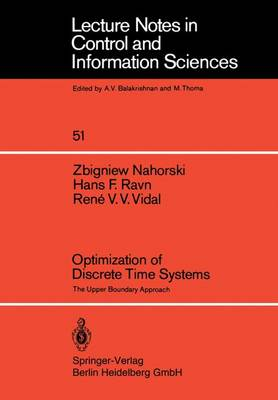 Optimization of Discrete Time Systems: The Upper Boundary Approach - Lecture Notes in Control and Information Sciences 51 (Paperback)
