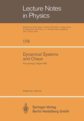Dynamical Systems and Chaos: Proceedings of the Sitges Conference on Statistical Mechanics Sitges, Barcelona/Spain September 5 - 11, 1982 - Lecture Notes in Physics 179 (Paperback)