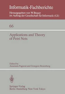 Applications and Theory of Petri Nets: Selected Papers from the 3rd European Workshop on Applications and Theory of Petri Nets Varenna, Italy, September 27-30, 1982 (under auspices of AFCET, AICA, GI, and EATCS) - Informatik-Fachberichte 66 (Paperback)