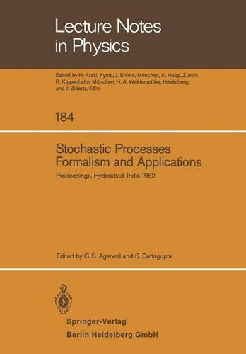 Stochastic Processes, Formalism and Applications: Proceedings of the Winter School Held at the University of Hyderabad, India, December 15-24, 1982 - Lecture Notes in Physics 184 (Paperback)