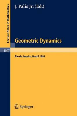 Geometric Dynamics: Proceedings of the International Symposium, Held at the Instituto De Matematica Pura e Aplicada, Rio De Janeiro, Brasil, July - August 1981 - Lecture Notes in Mathematics No. 1007 (Paperback)