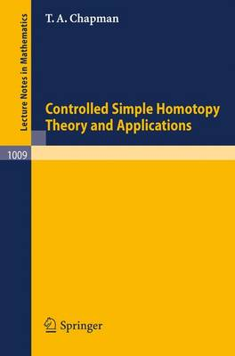 Controlled Simple Homotopy Theory and Applications - Lecture Notes in Mathematics 1009 (Paperback)