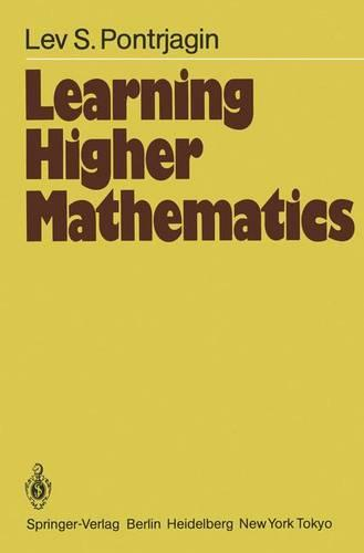 Learning Higher Mathematics: Part I: The Method of Coordinates Part II: Analysis of the Infinitely Small - Springer Series in Soviet Mathematics (Paperback)