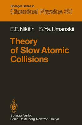 Theory of Slow Atomic Collisions - Springer Series in Chemical Physics 30 (Hardback)