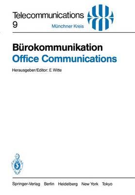 Burokommunikation / Office Communications: Ein Beitrag Zur Produktivitatssteigerung / Key to Improved Productivity. Vortrage Des am 3./4. Mai 1983 in Munchen Abgehaltenen Kongresses - Telecommunications 9 (Paperback)