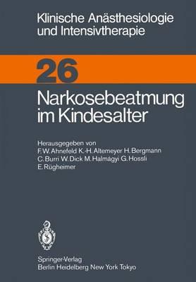 Narkosebeatmung im Kindesalter - Klinische Anasthesiologie und Intensivtherapie 26 (Paperback)