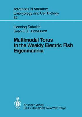 Multimodal Torus in the Weakly Electric Fish Eigenmannia - Advances in Anatomy, Embryology and Cell Biology 82 (Paperback)
