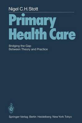 Primary Health Care: Bridging the Gap Between Theory and Practice (Paperback)