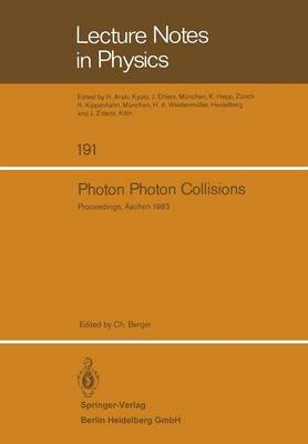 Photon Photon Collisions: Proceedings of the Fifth International Workshop on Photon Photon Collisions, held at the Rheinisch-Westfalische Technische Hochschule Aachen, April 13-16, 1983 - Lecture Notes in Physics 191 (Paperback)