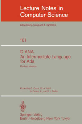 DIANA. An Intermediate Language for Ada: Revised Version - Lecture Notes in Computer Science 161 (Paperback)
