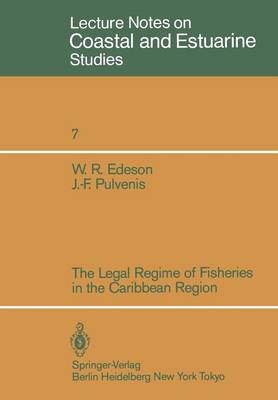 The Legal Regime of Fisheries in the Caribbean Region - Coastal and Estuarine Studies 7 (Paperback)