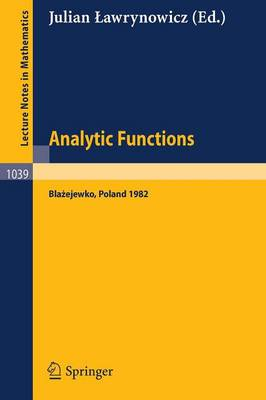 Analytic Functions Blazejewko 1982: Proceedings of a Conference Held in Blazejewko, Poland, August 19-27, 1982 - Lecture Notes in Mathematics No. 1039 (Paperback)