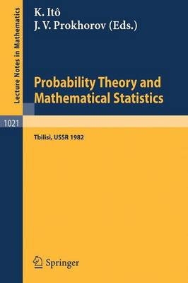 Probability Theory and Mathematical Statistics: Proceedings of the Fourth USSR-Japan Symposium, held at Tbilisi, USSR, August 23-29, 1982 - Lecture Notes in Mathematics 1021 (Paperback)