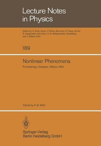 Nonlinear Phenomena: Proceedings of the CIFMO School and Workshop held at Oaxtepec, Mexico, November 29 - December 17, 1982 - Lecture Notes in Physics 189 (Paperback)