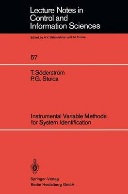 Instrumental Variable Methods for System Identification - Lecture Notes in Control and Information Sciences 57 (Paperback)