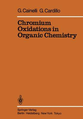 Chromium Oxidations in Organic Chemistry - Reactivity and Structure: Concepts in Organic Chemistry 19 (Hardback)