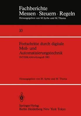 Fortschritte Durch Digitale Mess- und Automatisierungstechnik: Interkama-Kongress 1983 - Fachberichte Messen - Steuern - Regeln 10 (Paperback)