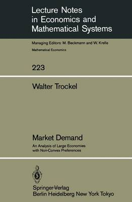 Market Demand: An Analysis of Large Economies with Non-Convex Preferences - Lecture Notes in Economics and Mathematical Systems 223 (Paperback)