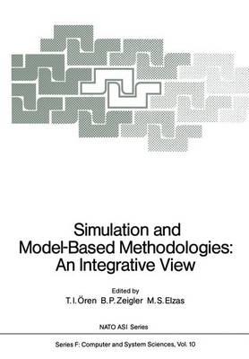 Simulation and Model-Based Methodologies: An Integrative View - NATO ASI Subseries F 10 (Hardback)