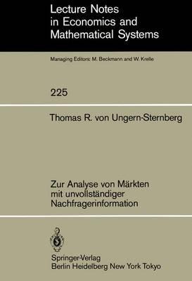 Zur Analyse von Markten mit Unvollstandiger Nachfragerinformation - Lecture Notes in Economics and Mathematical Systems 225 (Paperback)