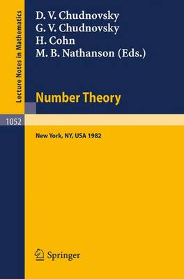 Number Theory: A Seminar held at the Graduate School and University Center of the City University of New York 1982 - Lecture Notes in Mathematics 1052 (Paperback)
